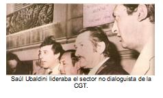 Saúl Ubaldini lideraba el sector no dialoguista de la  CGT.